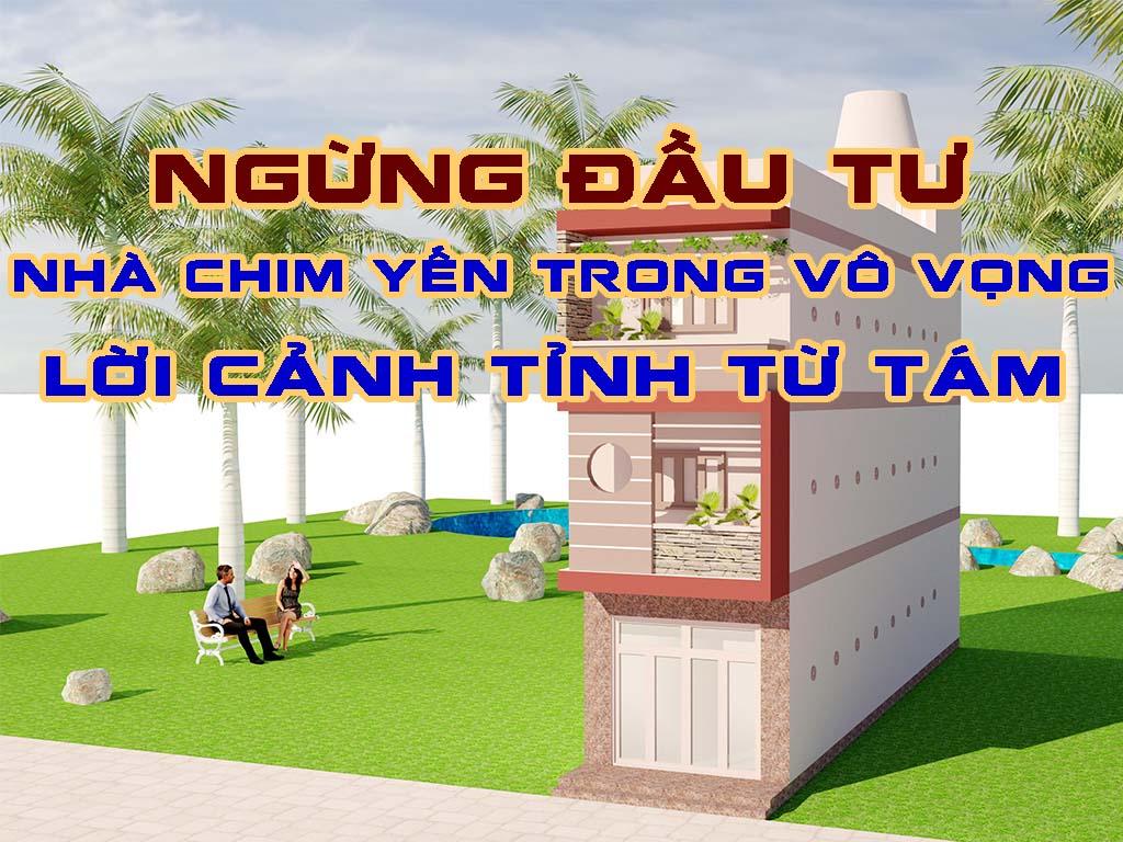 NGƯNG ĐẦU TƯ NHÀ CHIM TRONG VÔ VỌNG - LỜI CẢNH TỈNH TỪ TÁM